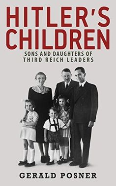 Sons and Daughters of Leaders of the Third Reich Talk about Their Fathers and Themselves.