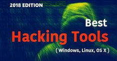 Top Best Hacking Tools Of 2018 For Windows, Linux and Mac OS X