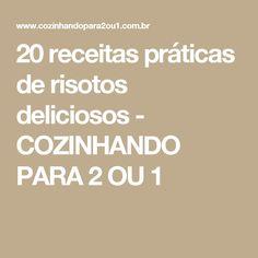 20 receitas práticas de risotos deliciosos - COZINHANDO PARA 2 OU 1