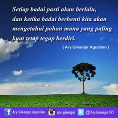 Setiap badai pasti akan berlalu, dan ketika badan berhenti kita akan mengetahui pohon mana yang paling kuat tetap tegap berdiri.