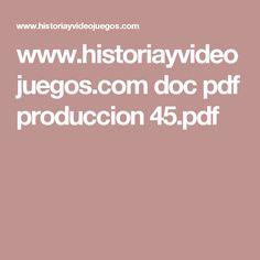 www.historiayvideojuegos.com doc pdf produccion 45.pdf