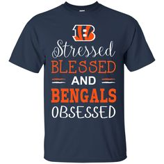 Cincinnati Bengals Shirts Stressed Blessed and Bengals Obsessed T-Shirts Hoodies Sweatshirts Cincinnati Bengals Shirts Stressed Blessed and Bengals Obsessed T-S