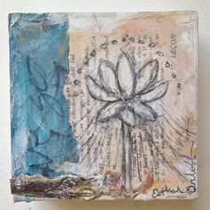 "E Makes Art: Mixed Media Lotus Minis. ""Absorb"" by Esther Orloff 4"" x 4"" x 1.5"" mixed media on canvas. Available"
