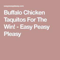 Buffalo Chicken Taquitos For The Win! - Easy Peasy Pleasy