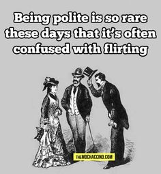 "Kindness is rare these days�    So many men think I ""want"" them or ""like"" them and I'm just being freaking polite!!!"