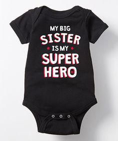 Loving this Black 'My Big Sister Is My Super Hero' Bodysuit - Infant on #zulily! #zulilyfinds