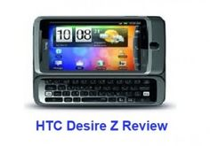 Take a look at the HTC Desire Z Review which will contain details on the smartphones abilities, specifications, features and functions.