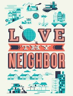 Love Thy Neighbor (Check out HelpInk.org. 40% of profits benefit charity.)