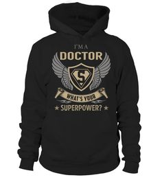 "# Doctor SuperPower .    I'm a Doctor What's Your SuperPower? Special Offer, not available anywhere else!Available in a variety of styles and colorsBuy yours now before it is too late! Secured payment via Visa / Mastercard / Amex / PayPal / iDeal How to place an order  Choose the model from the drop-down menu Click on ""Buy it now"" Choose the size and the quantity Add your delivery address and bank details And that's it!"
