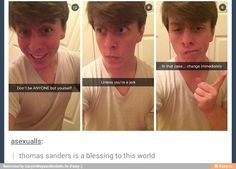 Read Shoe from the story Do I Like You (Thomas Sanders X Reader) by pupgaming with 211 reads. ----Thomas Sanders POV----I got home an. Funny Cute, The Funny, Hilarious, Tumblr Funny, Funny Memes, Jokes, Pokemon, Thomas Sanders, Dan And Phil