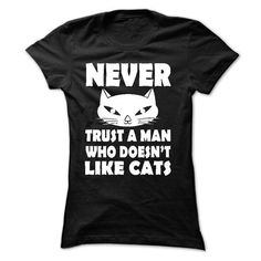 Never trust man who doesnt like cats - #hoodies for teens #hipster sweatshirt. BEST BUY => https://www.sunfrog.com/Pets/Never-trust-man-who-doesnt-like-cats-Ladies.html?60505