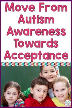Autism Awareness: Moving Towards Acceptance! Here are some simple ideas to help kids and staff understand what it feels like to have autism.