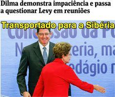 Transportado para a Sibéria ➤ http://www1.folha.uol.com.br/mercado/2015/07/1651769-dilma-demonstra-impaciencia-e-passa-a-questionar-levy-em-reunioes.shtml ②⓪①⑤ ⓪⑦ ⓪⑤ #Impeachment