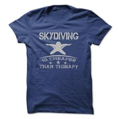 SKYDIVING is Cheaper Than Therapy T-Shirts, Hoodies (21.99$ ==► Shopping Now to order this Shirt!)
