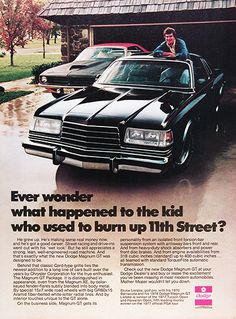 1978 Dodge Magnum GT original vintage advertisement. Ever wonder what happened to the kid who used to burn up 11th street? He grew up. He's making some real money now, and he's got a good career. Street racing and drive-ins went out with his wet look. But he still appreciates a strong, lean, well-engineered machine. And that's exactly what the new Dodge Magnum GT was designed to be. With endorsement by Bruce Lietzke, golf pro pictured with his 1970 Barracuda.