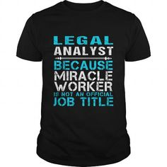 LEGAL ANALYST Because FREAKIN Miracle Worker Isn't An Official Job Title T Shirts, Hoodies. Get it here ==► https://www.sunfrog.com/LifeStyle/LEGAL-ANALYST--FREAKIN-Black-Guys.html?57074 $25