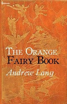The Orange Fairy Book, Andrew Lang, 1906
