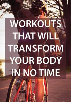 You have to look into these workouts that will get you the results you want!