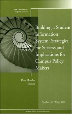 Building a Student Information System Strategies for Success and Implications for Campus Policy Makers: New Directions for Higher Education, No 136 (J-B HE Single Issue Higher Education) by Don Hossler, http://www.amazon.com/dp/0787996076/ref=cm_sw_r_pi_dp_TDGdrb0TGT95W