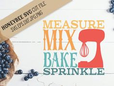 Measure Mix Bake svg eps dxf jpg png cut files for Silhouette and Cricut Explore craft machines. by HoneybeeSVG on Etsy