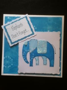 A project set by the craft group I go to Anything using this elephant as the focal point Some will be using fabric Some will be making cakes Me? I did a card!