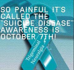 Trigeminal Neuralgia Awareness Day.  ***October 7th***