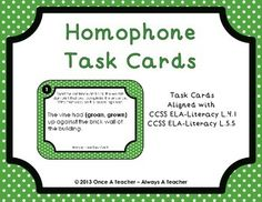 Homophone Task CardsREVISED - February 2014The task cards in this product are aligned with the fourth grade CCSS ELA-Literacy.L.4.1 and the fifth grade CCSS ELA - Literacy.L.5.5.  Click on links below to view other homophone products:Homophone Task Cards - Bundle      MONEY SAVING PRODUCT !!!Homophone Task Cards - Free SampleHomophone Task Cards - Level 1Homophone Task Cards - Level 2Homophone Task Cards - Level 3Homophone Task Cards - There, Their, or They're and To, Two, or TooThe…