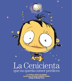 """La Cenicienta que no quería comer perdices"" - Nunila López Salamero (Planeta) Children's Picture Books, Pictures, Fictional Characters, Music, Children's Literature, Frases, Interesting Stories, Children's Books, Cinderella"