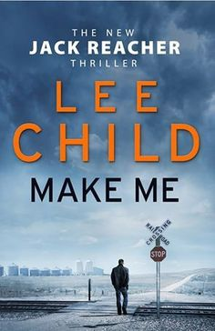 Cover Reveal: Make Me (Jack Reacher #20) by Lee Child -On sale September 10th 2015 by Bantam Press