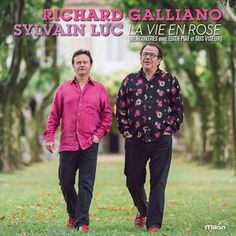 Richard GALLIANO & Sylvain LUC : « La Vie en Rose – rencontres avec Edith Piaf et Gus Viseur » ( Milan Music ) personnel: Richard Galliano : accordéon / Sylvain Luc : guitare http://www.qobuz.com/fr-fr/album/la-vie-en-rose-rencontres-avec-edith-piaf-et-gus-viseur-richard-galliano-sylvain-luc/3299039960424