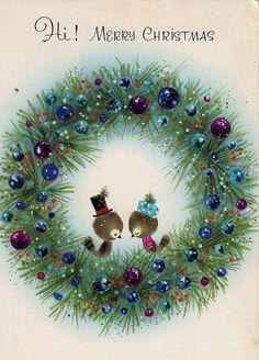 Sweet vintage Christmas card with birds in a wreath. The illustration style and Mrs. Bird's pill box hat suggest the 1960s.