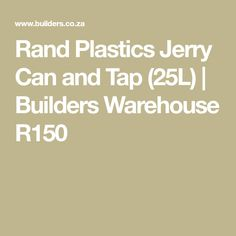 Rand Plastics Jerry Can and Tap (25L) | Builders Warehouse R150