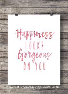 Printable art | Happiness looks gorgeous on you | Printable happiness quote | Calligraphy typography print | Printable art | Pink watercolor