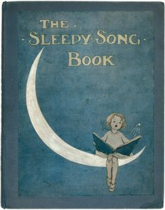 ANDERSON, Anne (illustrator). Eugene FIELD, May BYRON, Florence CAMPBELL (words by). H.A.J. CAMPBELL (music by). The Sleepy-Song Book. London; George G. Harrap. [1915]. #music #lullaby