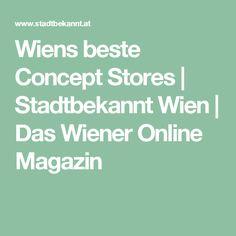 Wiens beste Concept Stores | Stadtbekannt Wien | Das Wiener Online Magazin Online Magazine, Concept Stores, Department Store