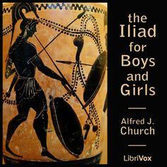 https://librivox.org/the-iliad-for-boys-and-girls-by-alfred-j-church/