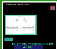 Creatine Kinase Hypothyroidism 150355 - Hypothyroidism Revolution!