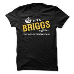Click Here => http://www.sunfrogshirts.com/Names/HOT--Its-BRIGGS-thing-You-wouldnt-understand.html?6620