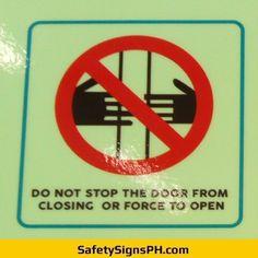 Do Not Stop The Door Sign Philippines Door Signs, Titanic, Philippines, Safety, Doors, Security Guard, Gate