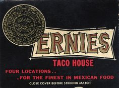 Ernie' s Taco House Cool Lettering, Typography Letters, Hand Lettering, Restaurant Advertising, Vintage Restaurant, Taco House, Safety Message, Crazy Ex Girlfriends, Vintage Menu