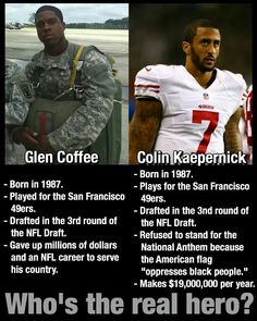 Glen Coffee and Colin Kaepernick  - one hero and one spoiled brat