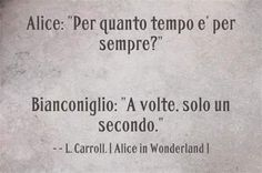Alice in the wonderland Italian Phrases, Italian Quotes, Deep Sentences, Andrea Camilleri, Alice And Wonderland Quotes, Disney Tattoos, Disney Quotes, Powerful Words, Introvert
