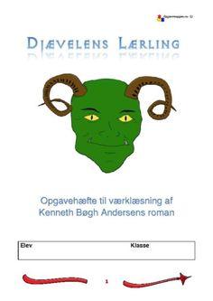 Djævelens Lærling – Opgaver – Værklæsning – Kenneth Bøgh Andersen – opgavemappen.nu Danish Language, Teaching, Education, School, God, Inspiration, Grammar, To Study, First Grade
