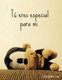 Tu solo tu eres especial para mi