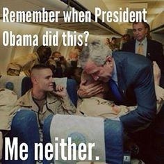 Me neither. I just remember when Obama brought them all home from war and they hugged him.