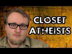 Closet atheists... - VIDEO - http://holesinthefoam.us/closet-atheists/