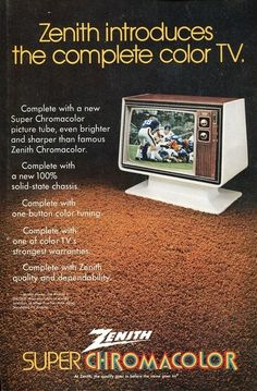 Zenith Super Chromacolor television, 1972 - the rise of all-solid-state electronics in TV sets leading to increased reliability and longevity in these products Old Advertisements, Retro Advertising, Retro Ads, Vintage Television, Television Set, Vintage Tv, Vintage Posters, Vintage Stuff, Vintage Tools