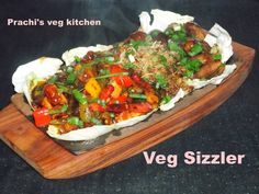Prachi's veg kitchen: Veg Sizzler with hot Soya Chilli Sauce