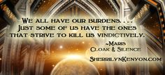 Cloak and silence Favorite Book Quotes, Best Quotes, Sherrilyn Kenyon Books, Dark Hunter, Quote Board, Book Authors, Cloak, Movie Quotes, Quote Of The Day