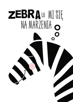 Ilustracja - zebra z hasłem motywacyjnym - Plakat premium - Decor Mint Word Sentences, More Than Words, Quote Posters, Pictures To Paint, Book Quotes, Picture Quotes, The Funny, Vintage Posters, Illustrations Posters